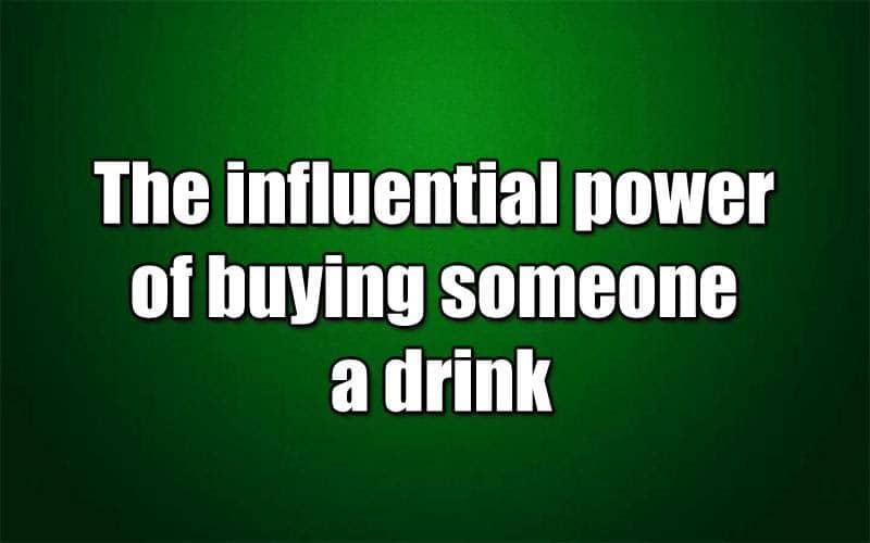 Buy A Friend A Drink